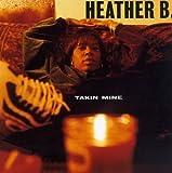 Songtexte von Heather B. - Takin Mine