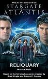 Stargate Atlantis: Reliquary (Stargate Atlantis) (0954734378) by Wells, Martha