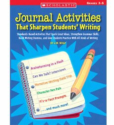 SCHOLASTIC TEACHING RESOURCES JOURNAL ACTIVITIES THAT SHARPEN STU