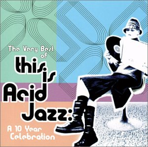 Various Artists - The Very Best of This is Acid Jazz- A 10 Year Celebration - Zortam Music