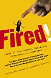 img - for Fired!: Tales of the Canned, Canceled, Downsized, and Dismissed book / textbook / text book