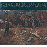 Charles M. Russell: Masterpieces from the Amon Carter Museum