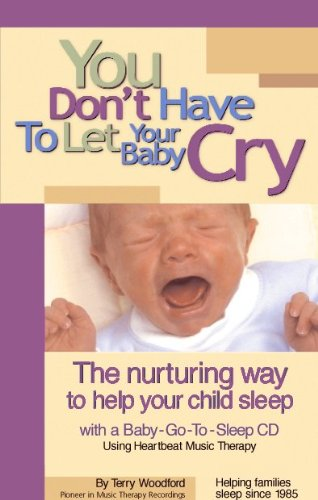 You Don't Have to Let Your Baby Cry: Book with CD Plus