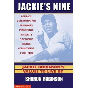 Jackie's Nine: Jackie Robinson's Values to Live by Courage, Determination, Teamwork, Persistece, Integrity, Citizenship,