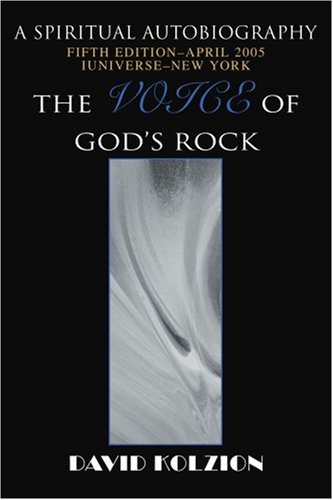 The Voice Of God's Rock: A Spiritual Autobiography