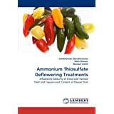 Ammonium Thiosulfate Deflowering Treatments: Influencing Maturity of Once-over Harvest Yield and Capsaicinoid...