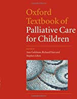 Oxford Textbook of Palliative Care for Children  by Goldman