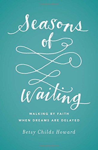 Seasons of Waiting: Walking by Faith When Dreams Are Delayed (The Seasons Of God compare prices)
