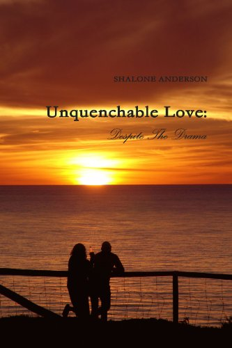 Book: Unquenchable Love - Despite The Drama by Shalone Anderson