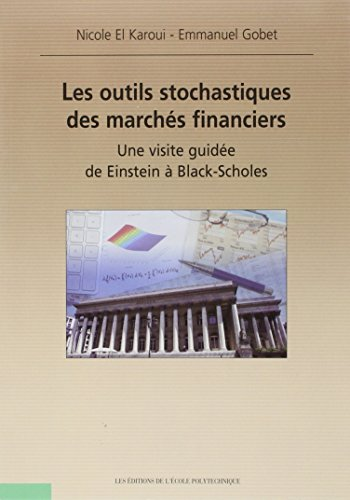 Les outils stochastiques des marchés financiers une visite guidée de Einstein a Black-Scholes