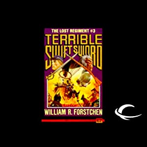 Terrible Swift Sword: The Lost Regiment, Book 3 | [William R. Forstchen]