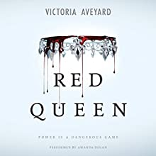 Red Queen (       UNABRIDGED) by Victoria Aveyard Narrated by Amanda Dolan