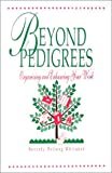 Beyond Pedigrees: Organizing and Enhancing Your Work