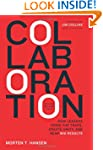 Collaboration: How Leaders Avoid the...