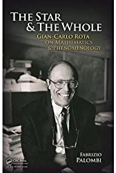 The Star and the Whole- Gian-Carlo Rota on Mathematics and Phenomenology