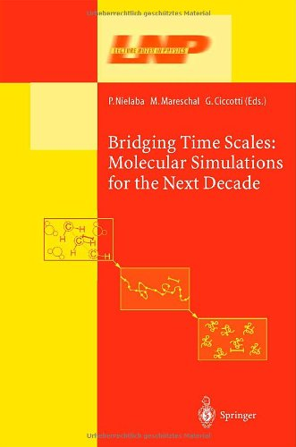 Bridging the Time Scales: Molecular Simulations for the Next Decade (Lecture Notes in Physics)
