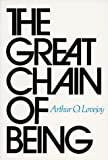 Image of The Great Chain of Being: A Study of the History of an Idea (William James Lectures Series)
