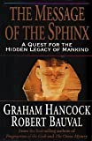 The Message of the Sphinx: A Quest for the Hidden Legacy of Mankind (0517705036) by GRAHAM HANCOCK