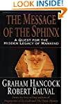 The Message of the Sphinx: A Quest fo...