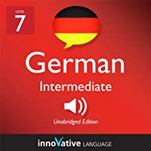 Learn German - Level 7: Intermediate German, Volume 2: Lessons 1-25 (       UNABRIDGED) by Innovative Language Learning Narrated by Widar Wendt
