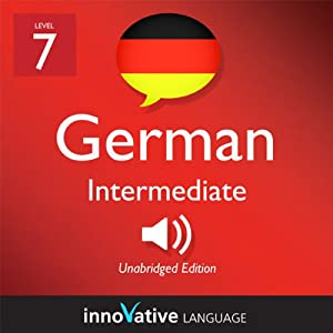 Learn German - Level 7: Intermediate German, Volume 2: Lessons 1-25 | [Innovative Language Learning]