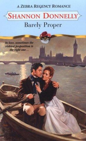 Barely Proper (Zebra Regency Romance), SHANNON DONNELLY