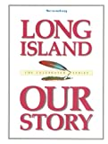 img - for Long Island Our Story book / textbook / text book