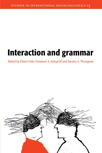 Interaction and Grammar (Studies in Interactional...
