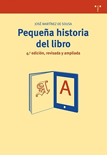 Pequeña historia del libro (4ª ed., revisada y ampliada) (Biblioteconomía y Administración Cultural)