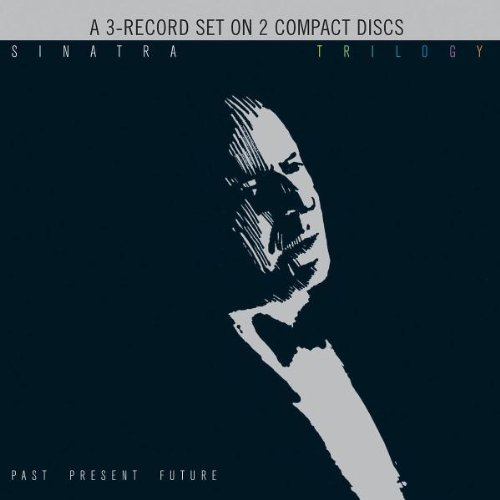 Frank Sinatra - Trilogy: Past, Present & Future (Disc 1) - Zortam Music