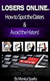 Losers Online... How to Spot Daters & Avoid Haters