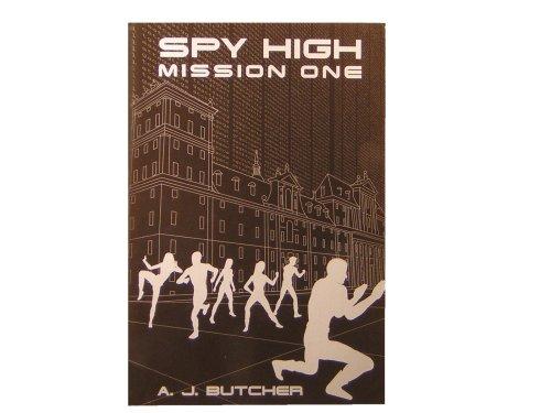 Spy High: Mission One, A. J. Butcher