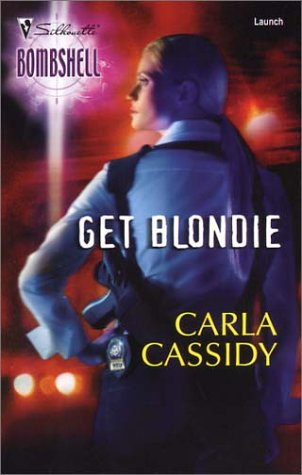 Get Blondie (Silhouette Bombshell #3), CARLA CASSIDY