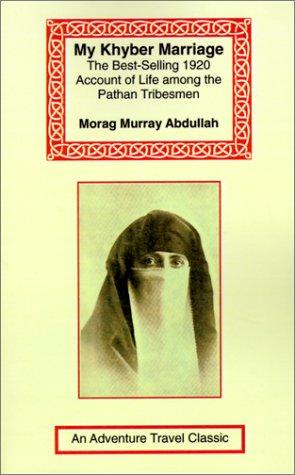 My Khyber Marriage (Adventure Travel Classics)