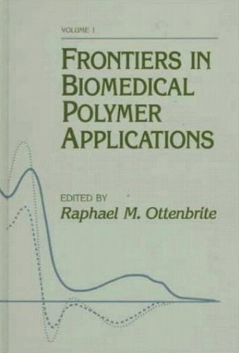 Frontiers In Biomedical Polymer Applications, Volume I