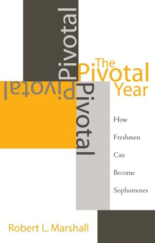 the-pivotal-year-how-freshmen-can-become-sophomores-by-robert-l-marshall-2003-06-28