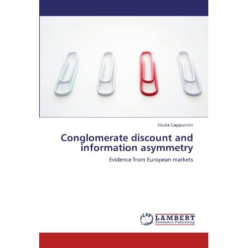 Conglomerate discount and information asymmetry: Evidence from European markets Giulia Cappuccini