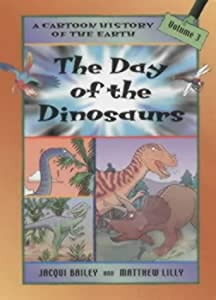 Day of the Dinosaurs (Cartoon History of the Earth) Jacqui Bailey