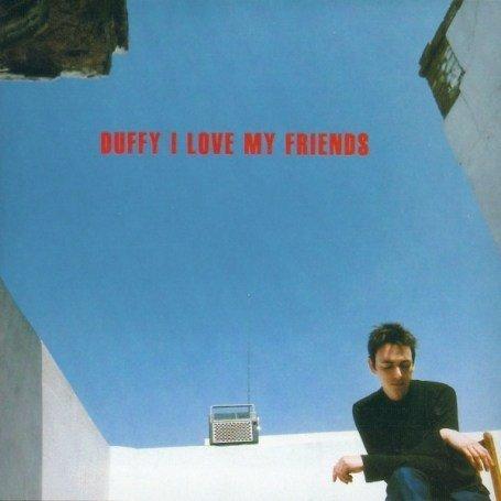 Duffy - I Love My Friends - Zortam Music