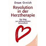 """Revolution in der Herztherapie: Der Weg zur vollkommenen Gesundheitvon """"Dean Ornish"""""""