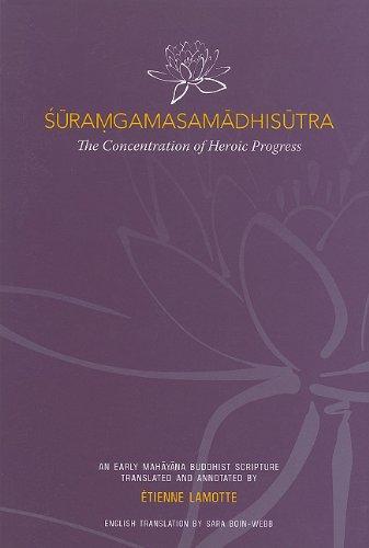 Suramgamasamadhisutra: The Concentration of Heroic Progress