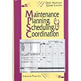 Maintenance Planning, Scheduling and Coordination ~ Joel Levitt
