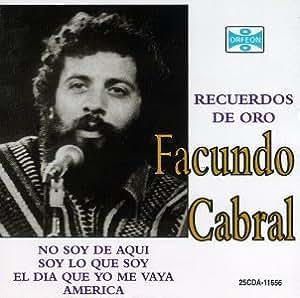 Facundo Cabral - Facundo Cabral, Recuerdos De Oro, No Soy De Aquí Ni