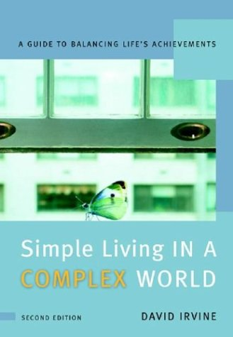 Simple Living in a Complex World: A Guide to Balancing Life's Achievements