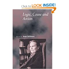 Logic, Cause and Action: Essays in Honour of Elizabeth Anscombe (Royal Institute of Philosophy Supplements)