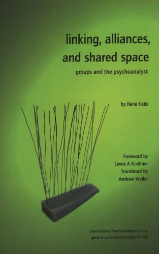 linking-alliances-and-shared-space-groups-and-the-psychoanalyst-international-psychoanalysis-library