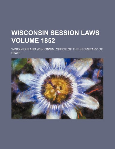 Wisconsin session laws Volume 1852