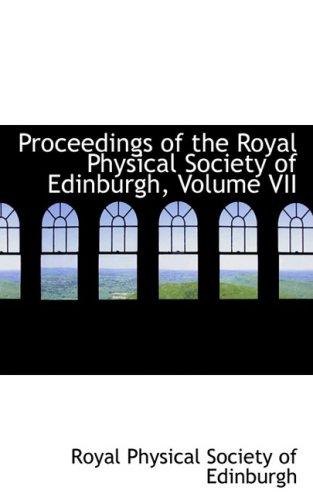 Proceedings of the Royal Physical Society of Edinburgh, Volume VII: 7