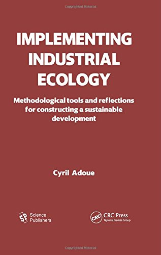 Implementing Industrial Ecology: Methodological Tools and Reflections for Constructing a Sustainable Development