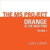 The MS Project: Volume 2: Orange Is the New Pink | [Laina Turner]